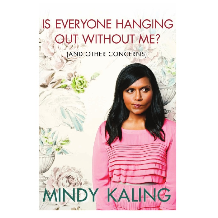 Co-Founders, Of Mercer - Mindy Kaling's Is Everyone Hanging Out Without Me? (And Other Concerns)