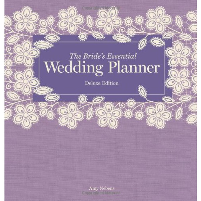 Best Wedding Planner Books - Amy Nebens: The Bride's Essential Wedding Planner Deluxe Edition