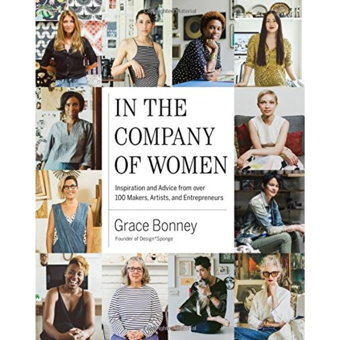 Best Coffee Table Books - Grace Bonney: In the Company of Women: Inspiration and Advice from over 100 Makers, Artists, and Entrepreneurs