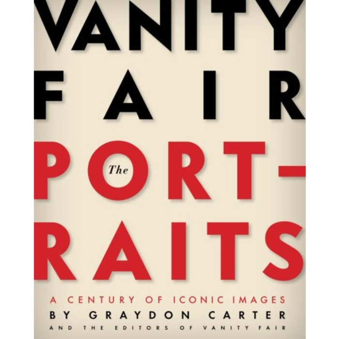 Best Coffee Table Books - Graydon Carter: Vanity Fair: The Portraits: A Century of Iconic Images