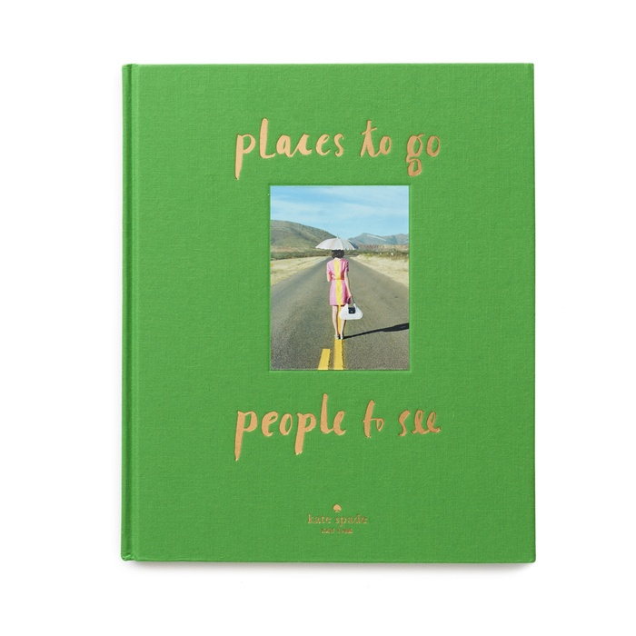 Best For the Preppy Girl - Kate Spade Places to Go, People to See Coffee Table Book