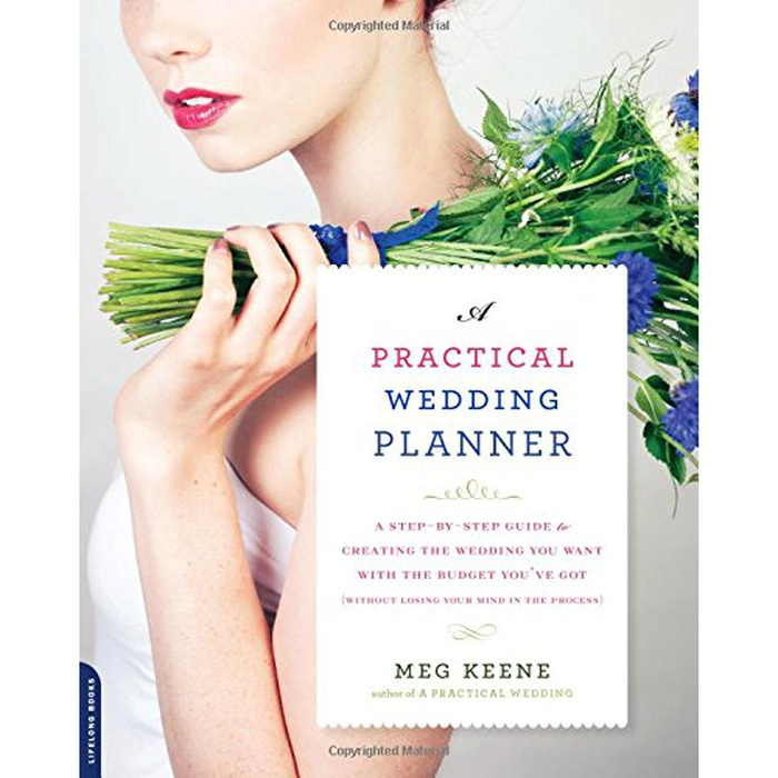 Best Wedding Planner Books - Meg Keene: A Practical Wedding Planner: A Step-by-Step Guide to Creating the Wedding You Want with the Budget You've Got