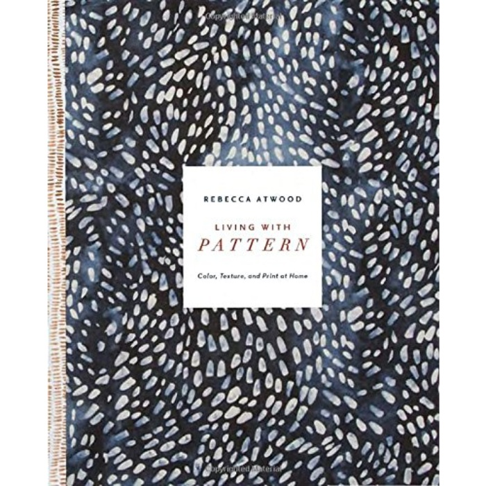 Best Coffee Table Books - Rebecca Atwood: Living with Pattern: Color, Texture, and Print at Home